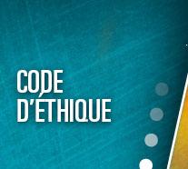 Le code d'éthique – vos droits, nos engagements